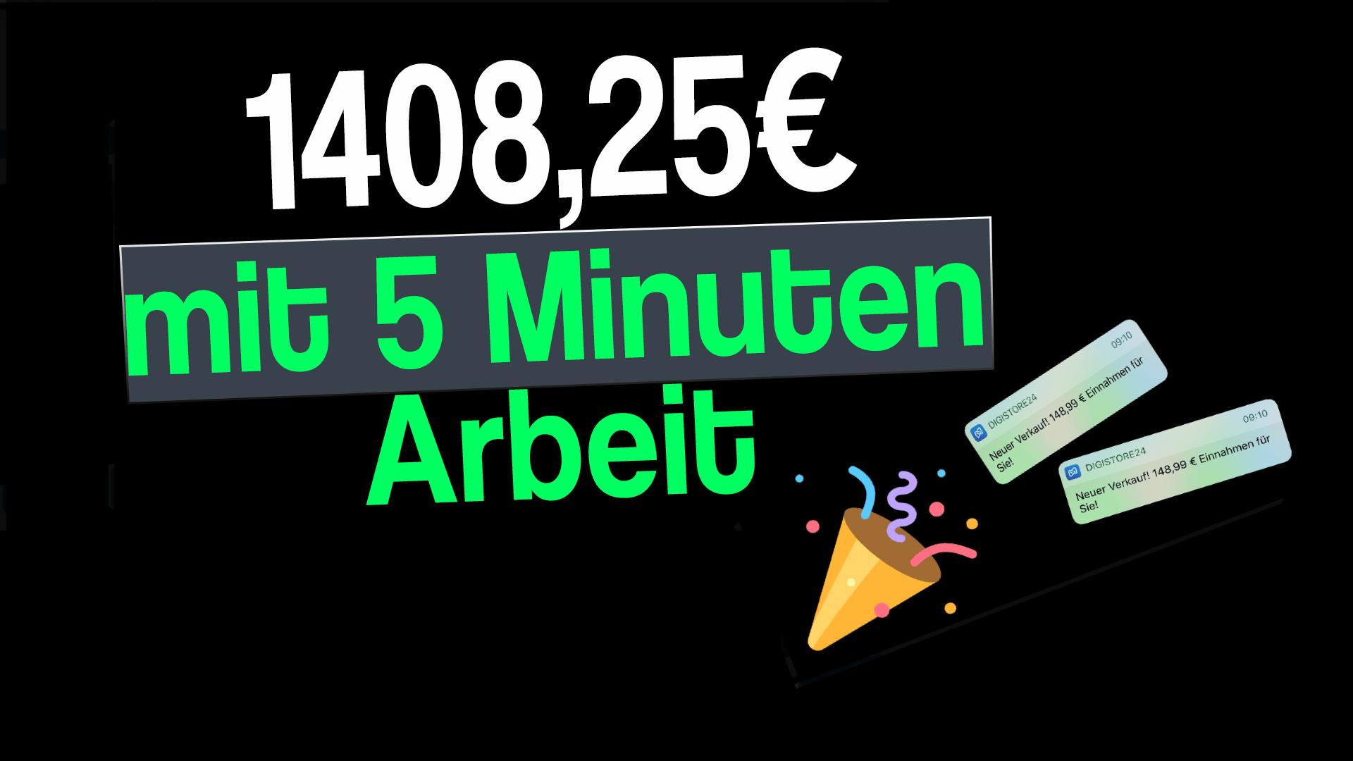 Online Geld verdienen schnell und einfach – 1.408,26€ in 5 Minuten