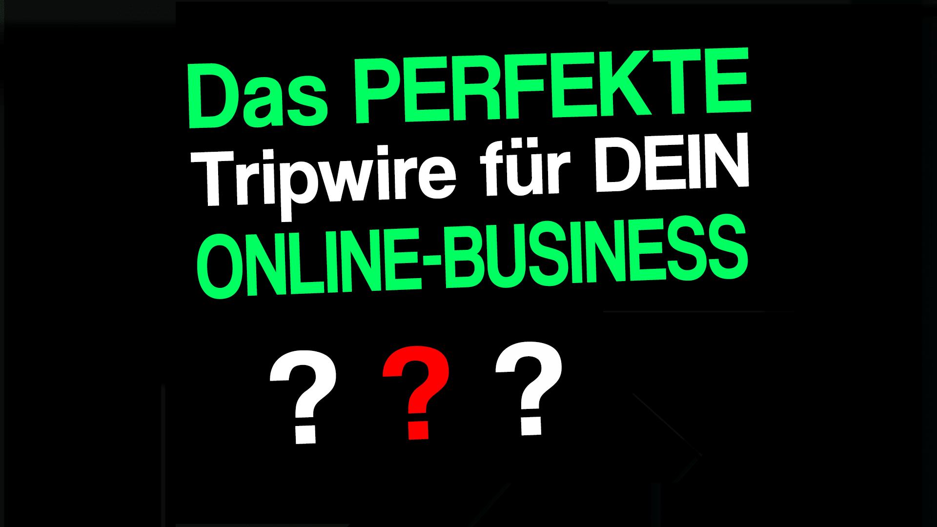 Das PERFEKTE Tripwire für dein Online-Business