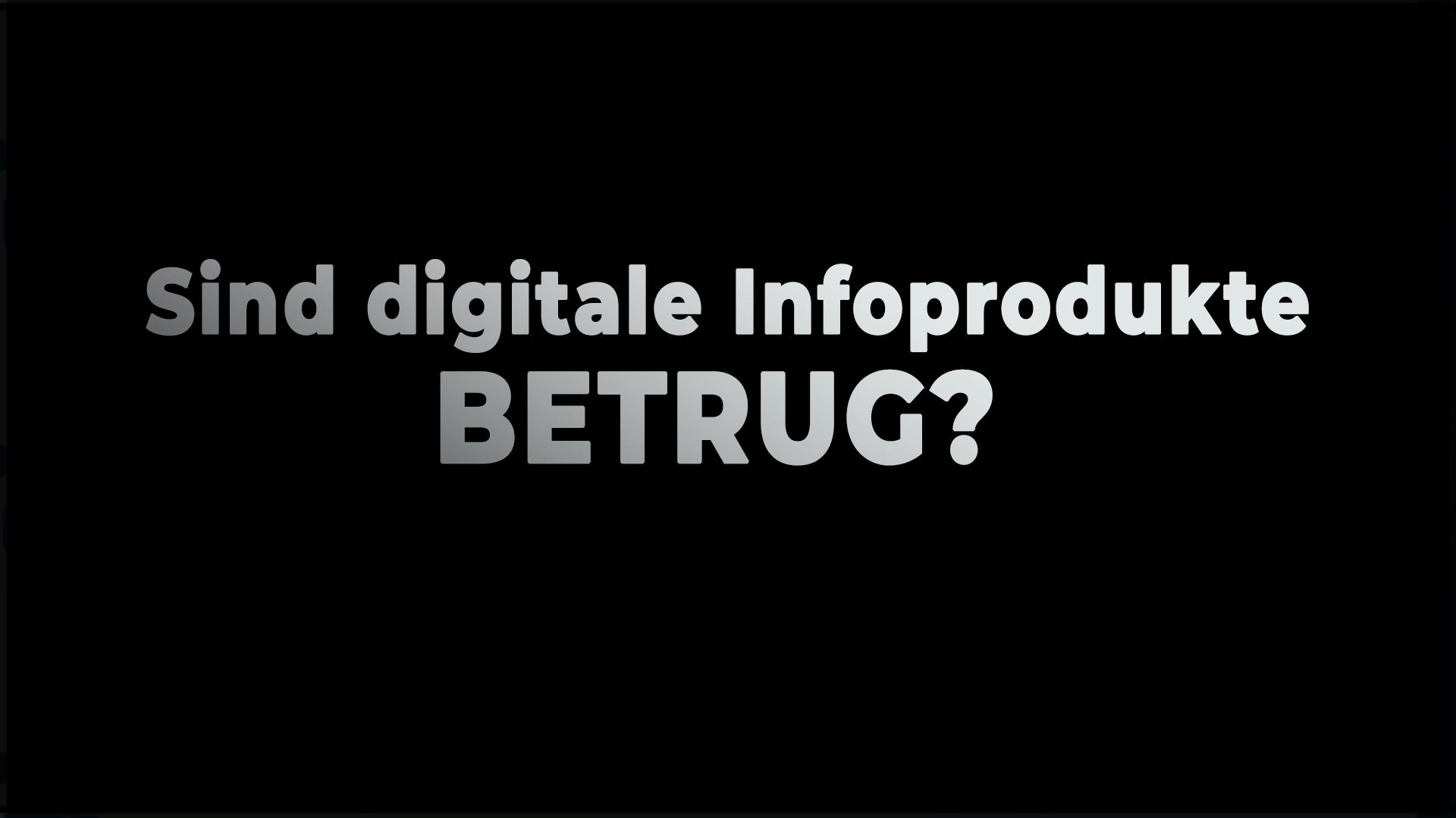 Sind digitale Infoprodukte Betrug?